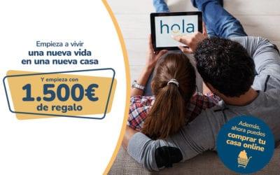Tu nueva casa ahora con 1.500€ de regalo en Hola Pisos