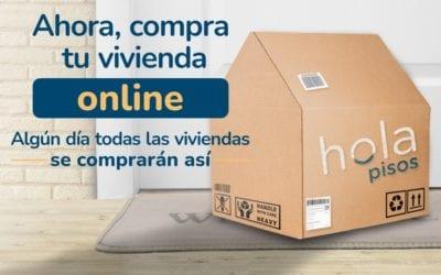 Ahora, compra tu vivienda online con Hola Pisos